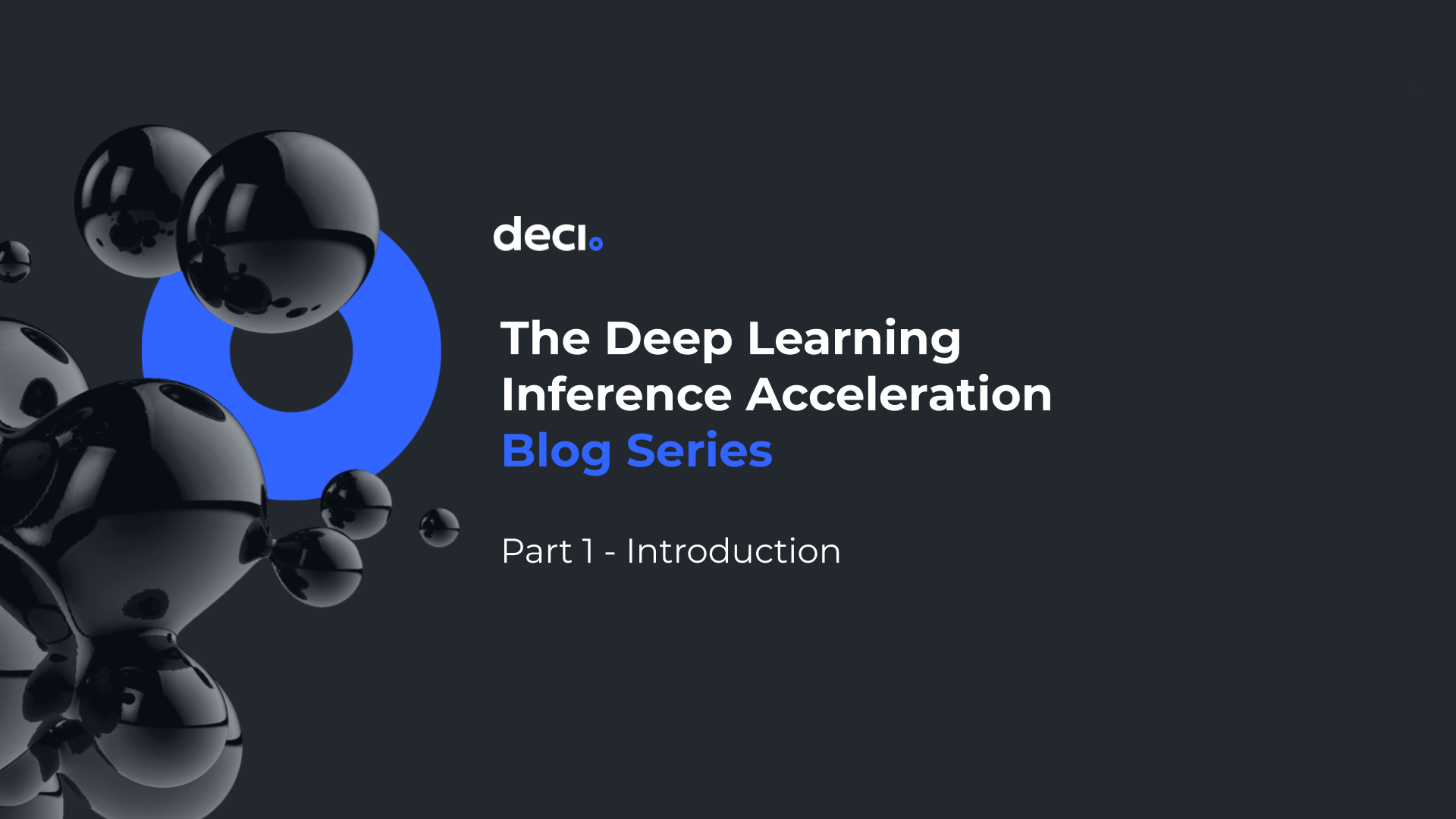 The Deep Learning Inference Acceleration Blog Series - Part 1: Introduction